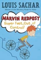 Marvin Redpost #7: Super Fast, Out of Control! ebook by Louis Sachar, Adam Record