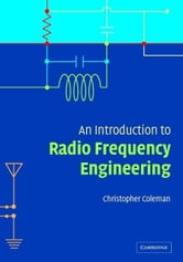 An Introduction to Radio Frequency Engineering ebook by Coleman, Christopher