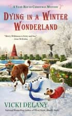 Dying in a Winter Wonderland ebook by
