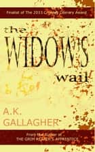 The Widow's Wail ebook by A.K. Gallagher