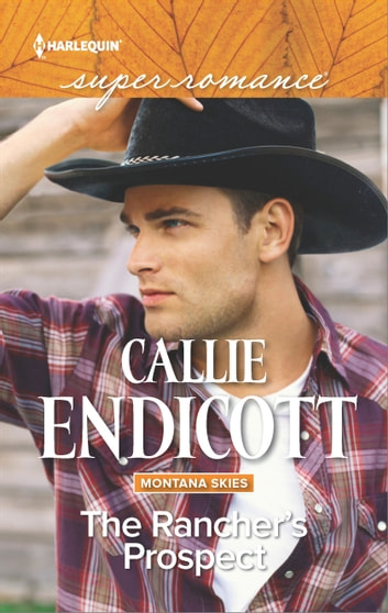 The Rancher's Prospect ebook by Callie Endicott