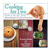 Cooking for Two--Your Cat & You! - Delicious Recipes for You and Your Favorite Feline ebook by Brandon Schultz,Lucy Schultz-Osenlund