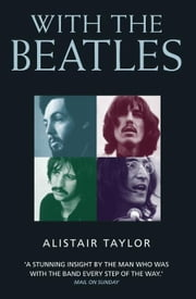 With the Beatles ebook by Taylor, Alistair