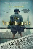 The Ventriloquists - A Novel ebook by E.R. Ramzipoor