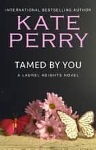 Tamed By You ebook by Kate Perry