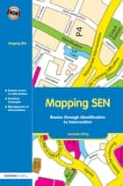 Mapping SEN - Routes through Identification to Intervention ebook by Amanda Kirby