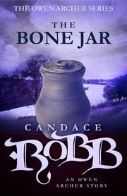 The Bone Jar - An Owen Archer Short Story ebook by Candace Robb