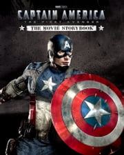 Captain America: The First Avenger Movie Storybook ebook by Elizabeth Rudnick