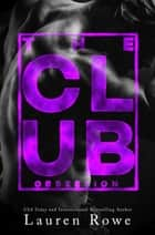 The Club: Obsession ebook by Lauren Rowe