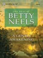 A Gentle Awakening ebook by Betty Neels