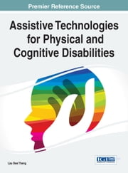 Assistive Technologies for Physical and Cognitive Disabilities ebook by Lau Bee Theng