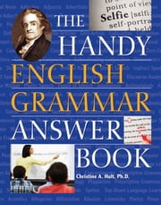 The Handy English Grammar Answer Book ebook by Christine A. Hult