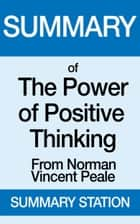 The Power of Positive Thinking | Summary ebook by Summary Station