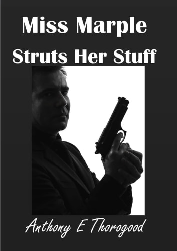 Miss Marple Struts Her Stuff ebook by Anthony E Thorogood