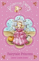 Princess Poppy Fairytale Princess ebook by Janey Louise Jones