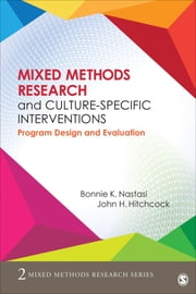 Mixed Methods Research and Culture-Specific Interventions - Program Design and Evaluation ebook by Bonnie K. (Kaul) Nastasi,John H. (Harrison) Hitchcock