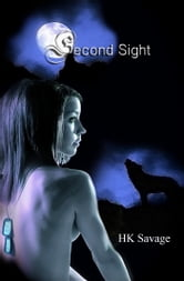 Second Sight ebook by HK Savage