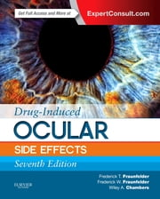 Drug-Induced Ocular Side Effects: Clinical Ocular Toxicology ebook by Frederick T. Fraunfelder,Frederick W. Fraunfelder Jr.,Wiley A. Chambers