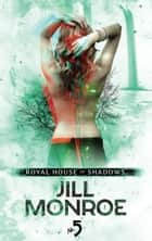 Royal House of Shadows: Part 5 of 12 ebook by Jill Monroe