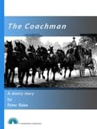 The Coachman ebook by Peter Rake