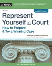 Represent Yourself in Court - How to Prepare & Try a Winning Case ebook by Paul Bergman, JD,Sara J. Berman