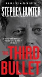 The Third Bullet ebook by Stephen Hunter