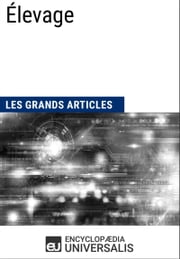Élevage - Les Grands Articles d'Universalis ebook by Encyclopaedia Universalis