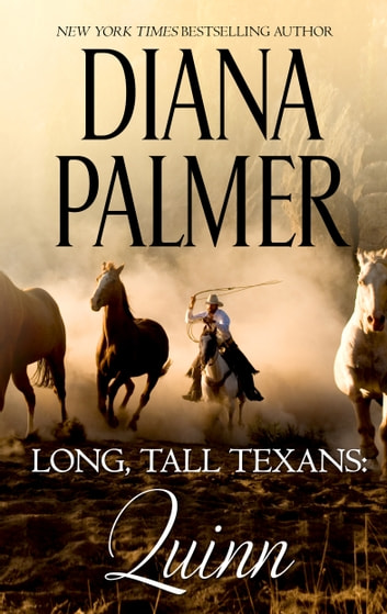 Long, Tall Texans: Quinn - A Single Dad Western Romance ebook by Diana Palmer