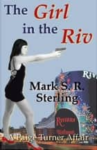 The Girl In The Riv - Paige Turner Affair, #1 ebook by Mark S. R. Sterling