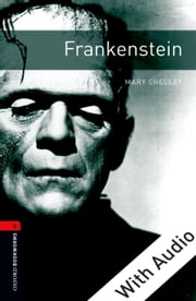 Frankenstein - With Audio Level 3 Oxford Bookworms Library ebook by Mary Shelley