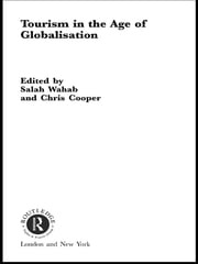 Tourism in the Age of Globalisation ebook by Chris Cooper,Salah Wahab