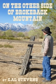 On the other side of Brokeback Mountain ebook by Cal Stevens
