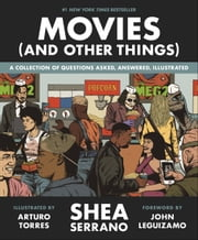 Movies (And Other Things) ebook by Shea Serrano, Arturo Torres