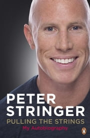 Pulling the Strings - My Autobiography ebook by Peter Stringer