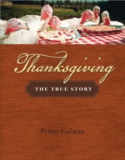 Thanksgiving - The True Story ebook by Penny Colman
