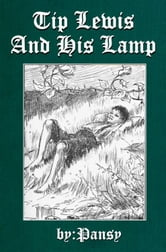 Tip Lewis and His Lamp ebook by Pansy,Isabelle Alden Macdonald