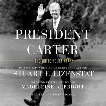 President Carter - The White House Years audiobook by Stuart E. Eizenstat