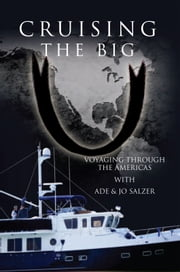 Cruising the Big U - Voyaging through the Americas ebook by Ade and Jo Salzer