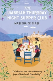 The Umbrian Thursday Night Supper Club ebook by Marlena de Blasi