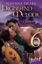Highland-Melodie 6 - Serial Teil 6 ebook by Susanna Drake