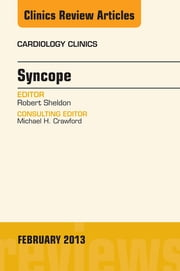 Syncope, An Issue of Cardiology Clinics, ebook by Robert Sheldon