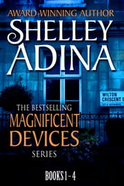 Magnificent Devices: Books 1-4 Quartet - Four steampunk adventure novels in one set eBook by Shelley Adina
