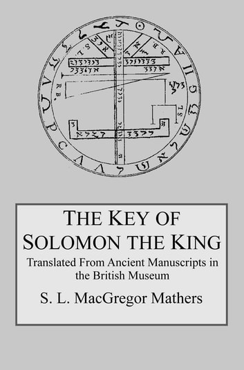 The key of solomon the king ebook by s l macgregor mathers the key of solomon the king ebook by s l macgregor mathers fandeluxe Gallery