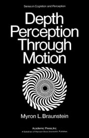 Depth Perception Through Motion ebook by Braunstein, Myron L.