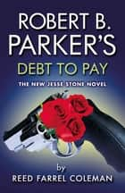 Robert B. Parker's Debt to Pay ekitaplar by Reed Farrel Coleman