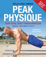 Peak Physique - Your Total Body Transformation ebook by Hollis Lance Liebman,null Chris Jericho