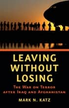 Leaving without Losing ebook by Mark N. Katz