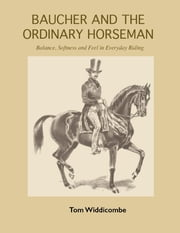 Baucher and the Ordinary Horseman ebook by Tom Widdicombe
