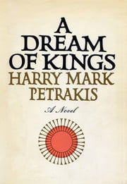 A Dream of Kings ebook by Harry Mark Petrakis