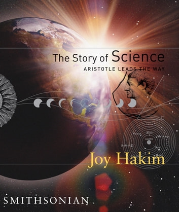 The Story of Science: Aristotle Leads the Way - Aristotle Leads the Way ebook by Joy Hakim